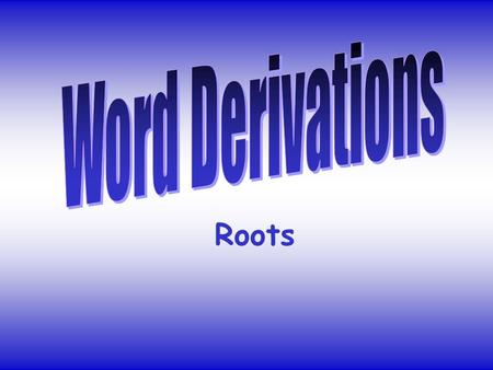 Roots. English vocabulary includes short words like the article a as well as longer words such as inextricably and denunciation. Short words such as speak.