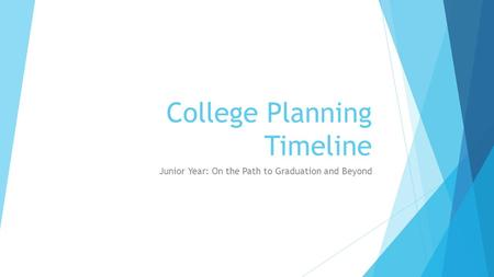 College Planning Timeline Junior Year: On the Path to Graduation and Beyond.