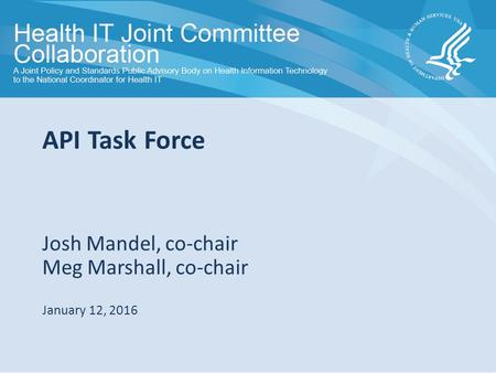 Subtitle Title Date Josh Mandel, co-chair Meg Marshall, co-chair January 12, 2016 API Task Force.