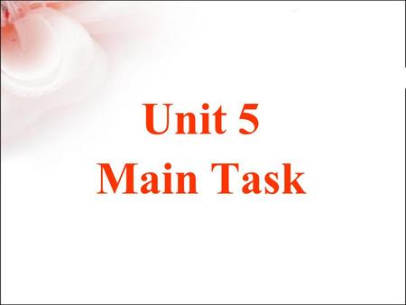 Unit 5 Main Task. Preview: 1.Talk about the changes to Mary's lifestyle. 2.P31.