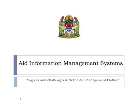 Aid Information Management Systems Progress and challenges with the Aid Management Platform 1.