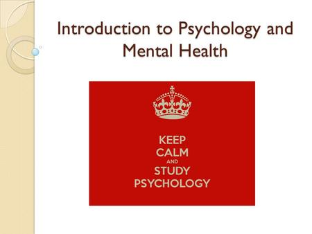 Introduction to Psychology and Mental Health