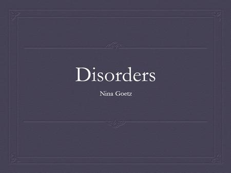 Disorders Nina Goetz. Affective Disorder Depression.
