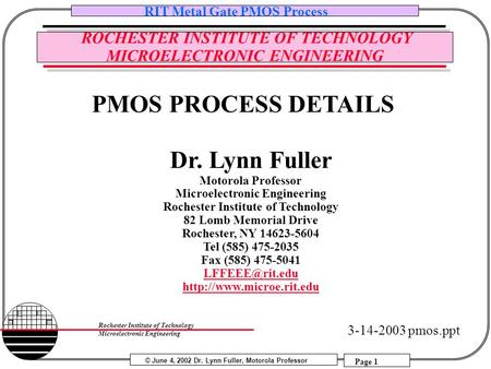 © June 4, 2002 Dr. Lynn Fuller, Motorola Professor RIT Metal Gate PMOS Process Page 1 Rochester Institute of Technology Microelectronic Engineering ROCHESTER.