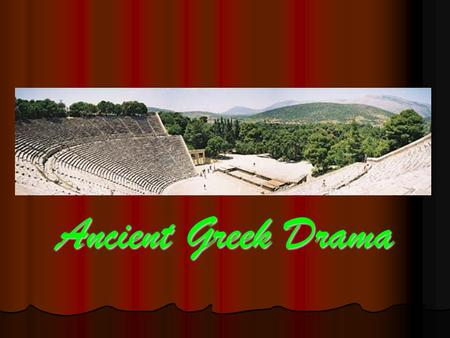 Ancient Greek Drama.