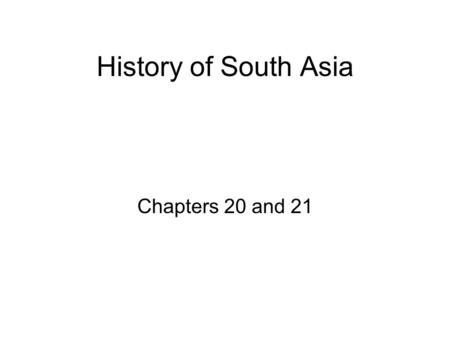 History of South Asia Chapters 20 and 21. Religions of South Asia.