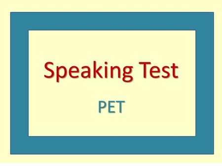 Speaking Test PET.