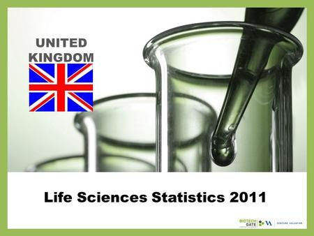 Life Sciences Statistics 2011 UNITED KINGDOM. About Us The following statistical information has been obtained from Biotechgate. Biotechgate is a global,