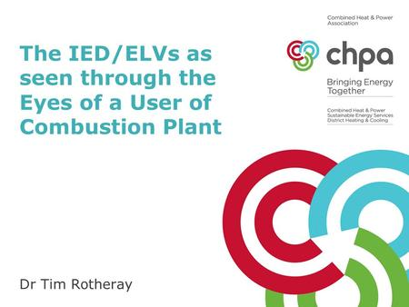 The IED/ELVs as seen through the Eyes of a User of Combustion Plant Dr Tim Rotheray.