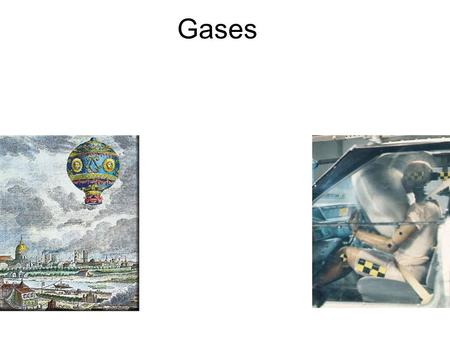 Gases Elements that exist as gases at 25 0 C and 1 atmosphere 5.1.