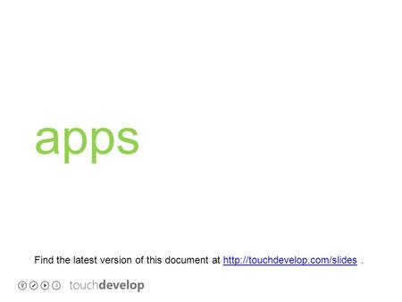 Apps Find the latest version of this document at