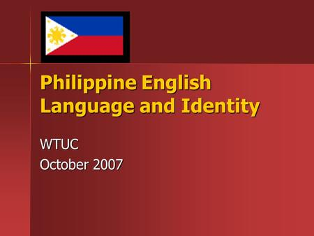 philippine identity and language In addition, it will bring about a national unity and identity among filipinos, as they can now express themselves and communicate with each other in a common language the thus is the metamorphosis of our national language, filipino.