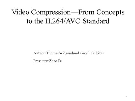 Video Compression—From Concepts to the H.264/AVC Standard