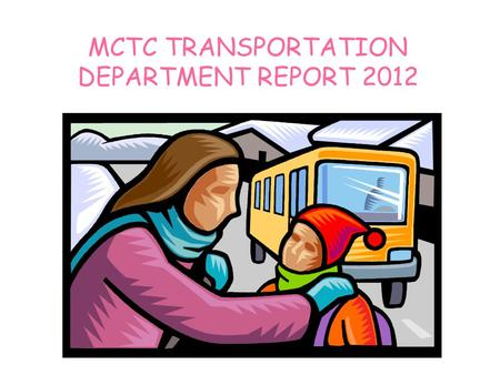 MCTC Transportation Report January 2012 MCTC TRANSPORTATION DEPARTMENT REPORT 2012.