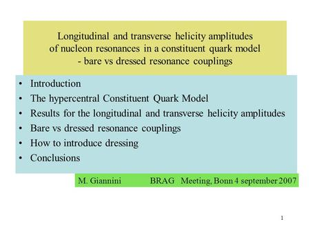 1 Longitudinal and transverse helicity amplitudes of nucleon resonances in a constituent quark model - bare vs dressed resonance couplings Introduction.