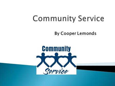 By Cooper Lemonds.  Service Learning is reaching out to the community and helping for a worthy cause.  A school program that integrates citizenship.