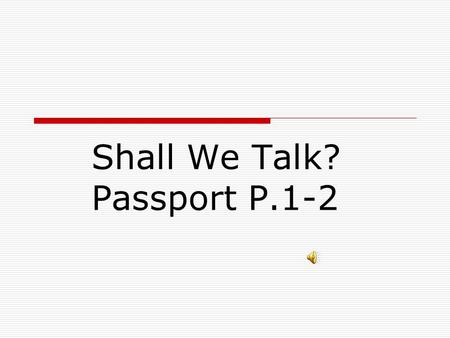 Shall We Talk? Passport P.1-2 We ' re good students at school !