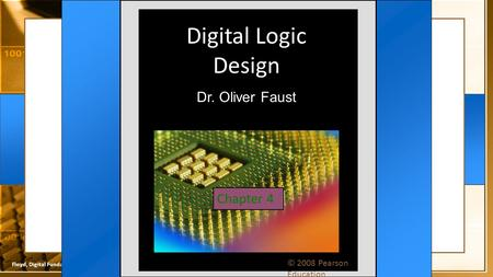 Digital Logic Design Dr. Oliver Faust Chapter 4
