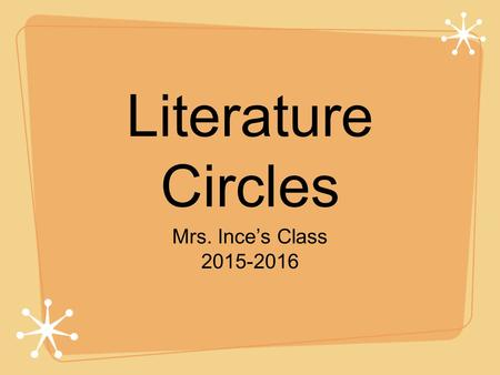 Literature Circles Mrs. Ince's Class 2015-2016. Establish Objective I will be able to identify specific evidence from the text and explain how it supports.