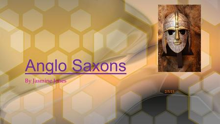 By Jasmine Jones 2/5/15 Anglo Saxons. Introduction Jewellery What the Saxon's wore The King stone broach Settlers and kings Freemen and slaves British.
