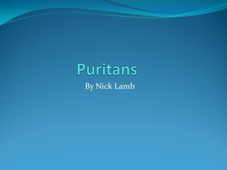 Puritans By Nick Lamb.