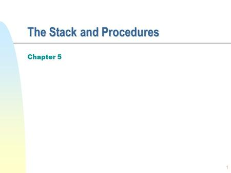 1 The Stack and Procedures Chapter 5. 2 A Process in Virtual Memory  This is how a process is placed into its virtual addressable space  The code is.