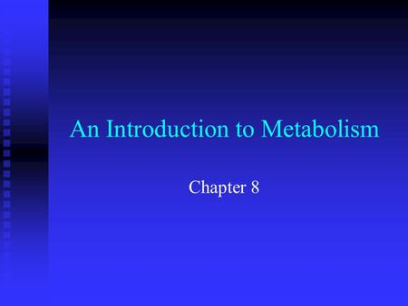 An Introduction to Metabolism Chapter 8. n n Objectives F F Explain how the nature of energy transformations is guided by the two laws of thermodynamics.