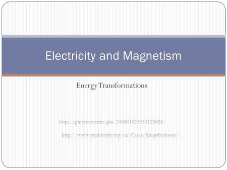Energy Transformations Electricity and Magnetism