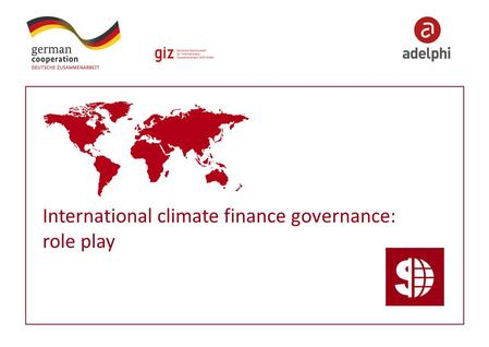 International climate finance governance: role play.