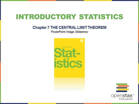 INTRODUCTORY STATISTICS Chapter 7 THE CENTRAL LIMIT THEOREM PowerPoint Image Slideshow.