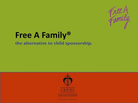 Free A Family® the alternative to child sponsorship.