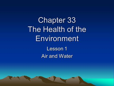 Chapter 33 The Health of the Environment