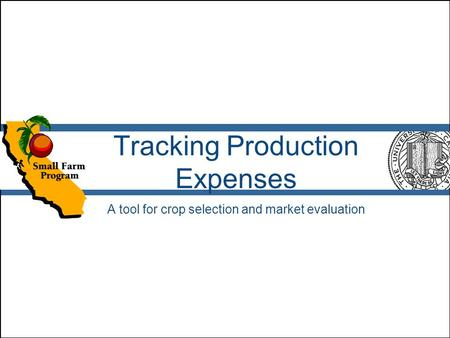 Tracking Production Expenses A tool for crop selection and market evaluation.