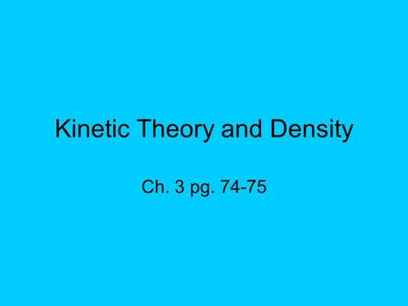 Kinetic Theory and Density