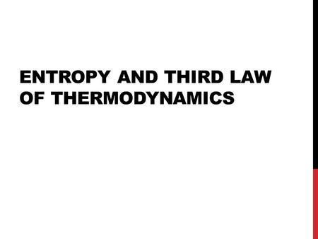 ENTROPY AND THIRD LAW OF THERMODYNAMICS. 2 ND LAW OF THERMODYNAMICS  Kelvin-Planck Statement  It is impossible to construct an engine which operating.