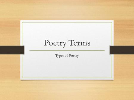 Poetry Terms Types of Poetry. Lyric Poetry Lyric poetry does not attempt to tell a story. It is of a more personal nature. Rather than portraying characters.
