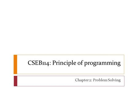 CSEB114: Principle of programming