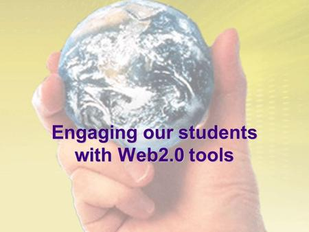 Engaging our students with Web2.0 tools. Teacher delivers content and skills based on government standards Content and skills delivered by the teacher.