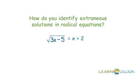 How do you identify extraneous solutions in radical equations? = x + 2.
