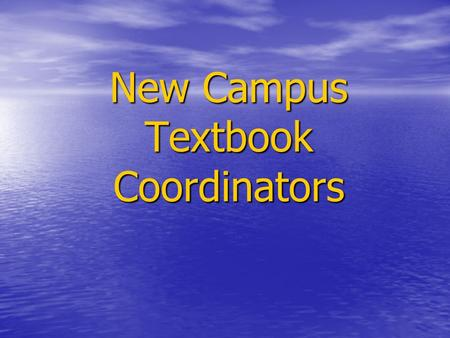 New Campus Textbook Coordinators. AISD Textbook Guidelines and Procedures (handout) Review and advise Review and advise.