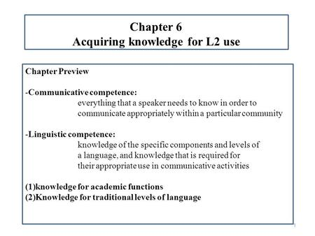 Chapter 6 Acquiring knowledge for L2 use