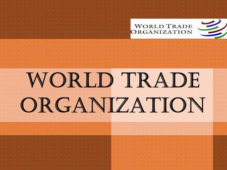 WORLD TRADE ORGANIZATION. Current members of the WTO (in green) Formation 1 January 1995 HeadquartersGeneva, Switzerland Membership 153 member states.