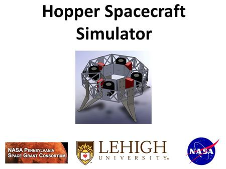 "Hopper Spacecraft Simulator. The ""Hopping"" Concept -Land on a celestial body using engines, conduct surface operations, then re-ignite engines and 'hop'"