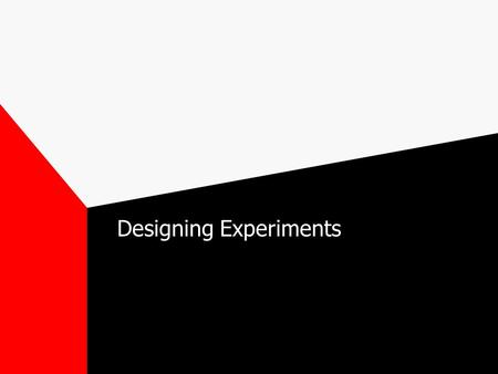 Designing Experiments. Four Basic Types of Studies.