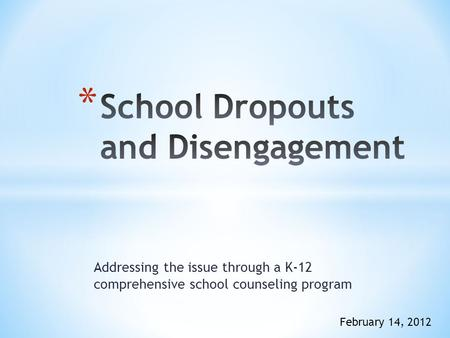 Addressing the issue through a K-12 comprehensive school counseling program February 14, 2012.