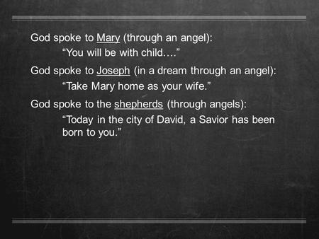 God spoke to Mary (through an angel):