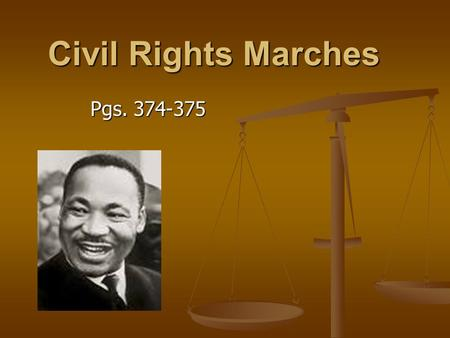 Civil Rights Marches Pgs. 374-375. Nonviolence Rev. Martin Luther King, Jr., believed that people could bring about change peacefully by working together.