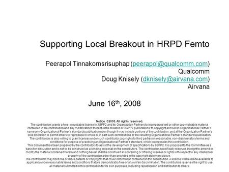 Supporting Local Breakout in HRPD Femto Peerapol Tinnakornsrisuphap Qualcomm Doug Knisely