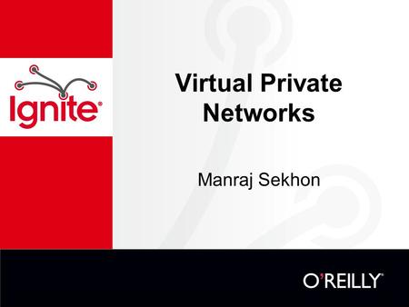 Virtual Private Networks Manraj Sekhon. What is a VPN?
