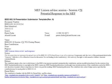 MEF Liaison ad-hoc session - Session #70 Potential Response to the MEF IEEE 802.16 Presentation Submission Template (Rev. 9) Document Number: IEEE L802.16-10/0122r1.